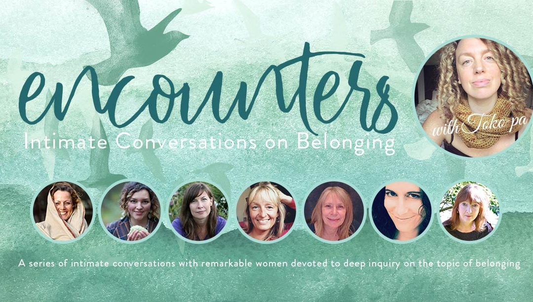 Encounters: Intimate Conversations on Belonging